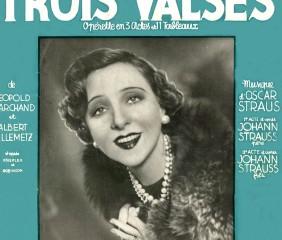 Oscar Straus a composé Trois Valses